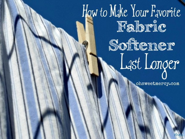 How to Make Your Favorite Fabric Softener Last Longer   Oh Sweet Mercy #easy #frugal #laundrytips #ohsweetmercy