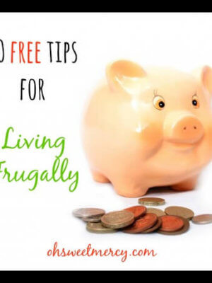 10 Free Tips for Living Frugally | Oh Sweet Mercy #frugal #tips #ohsweetmercy