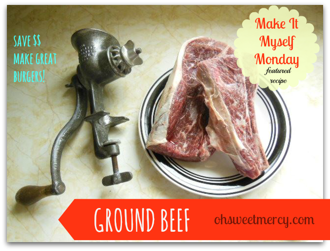 Make your own ground beef! Save $ and make great burgers!