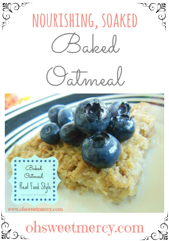 Baked Soaked Oatmeal | Oh Sweet Mercy #healthy #breakfast #recipes #ohsweetmercy