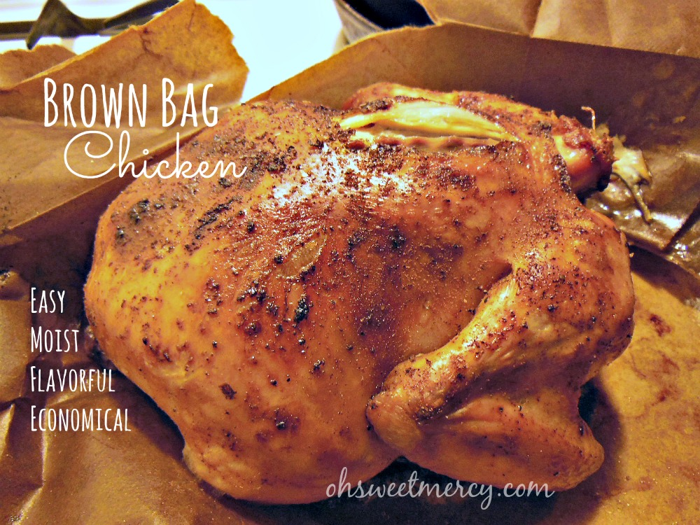 How to Make Brown Bag Chicken - Oh Sweet Mercy