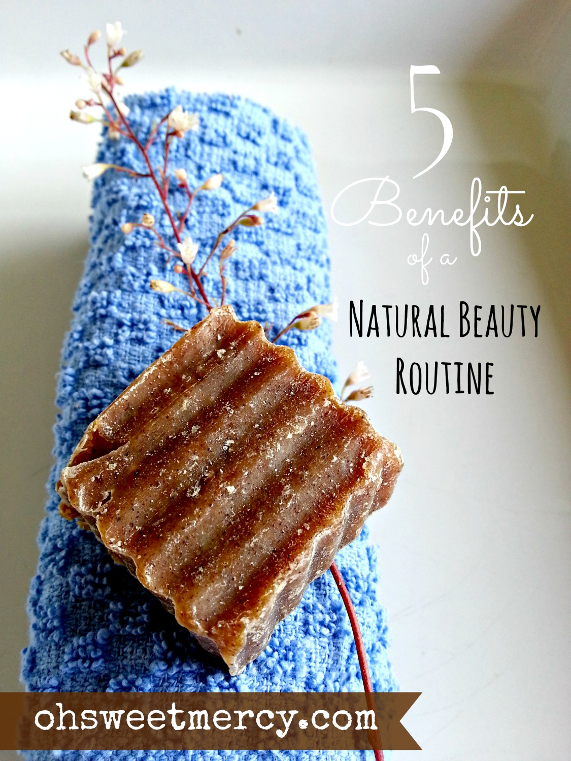 5 Benefits of a Natural Beauty Routine