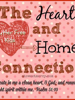 Clutter Free Kids – The Heart and Home Connection