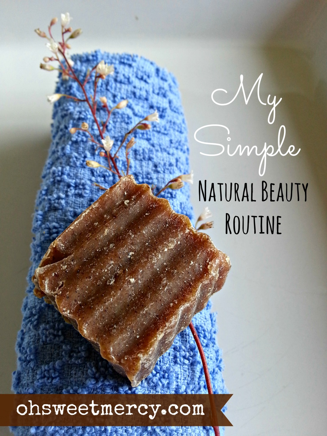 My Simple Natural Beauty Routine