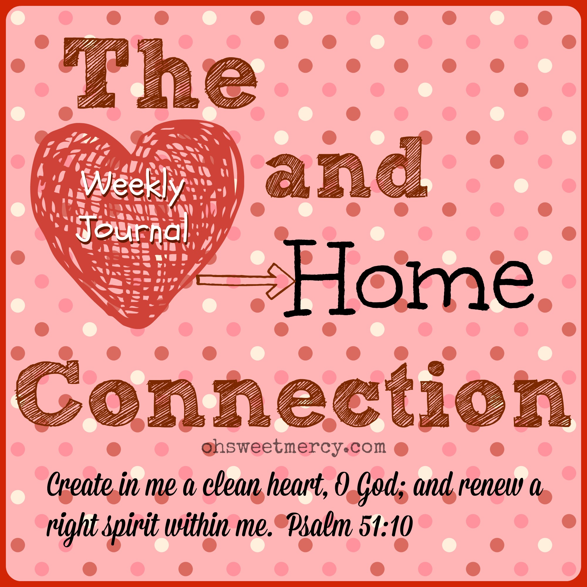 The Heart and Home Connection - Weekly Journal
