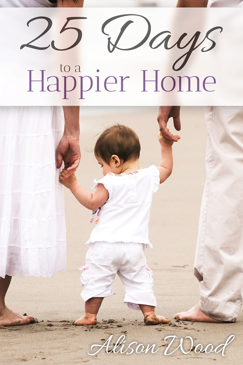 25 Days to a Happier Home - Book Review | Oh Sweet Mercy #reviews #family #parenting #motherhood #ohsweetmercy