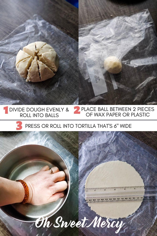 """Divide dough into 16 balls, put ball between wax paper or plastic, press or roll into 6"""" tortilla"""