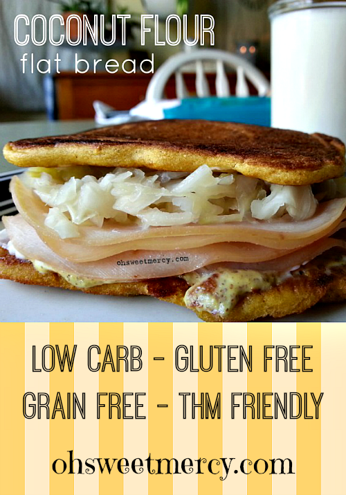 Coconut Flour Flatbread | Oh Sweet Mercy #easy #glutenfree #grainfree #thm #recipes #ohsweetmercy