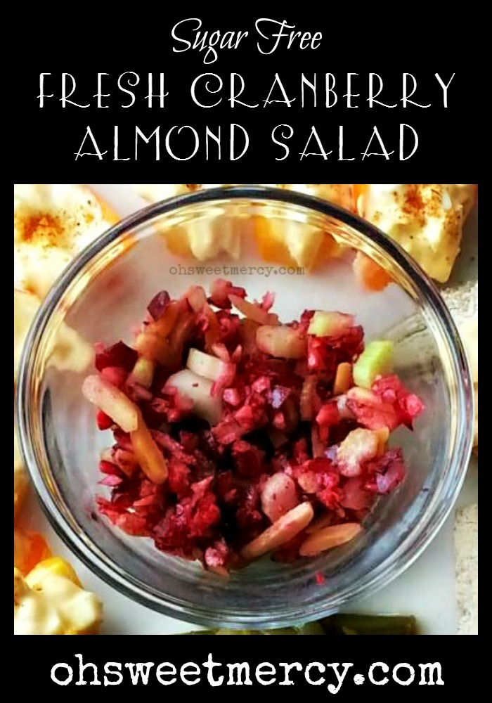 Sugar Free Fresh Cranberry Almond Salad   Oh Sweet Mercy