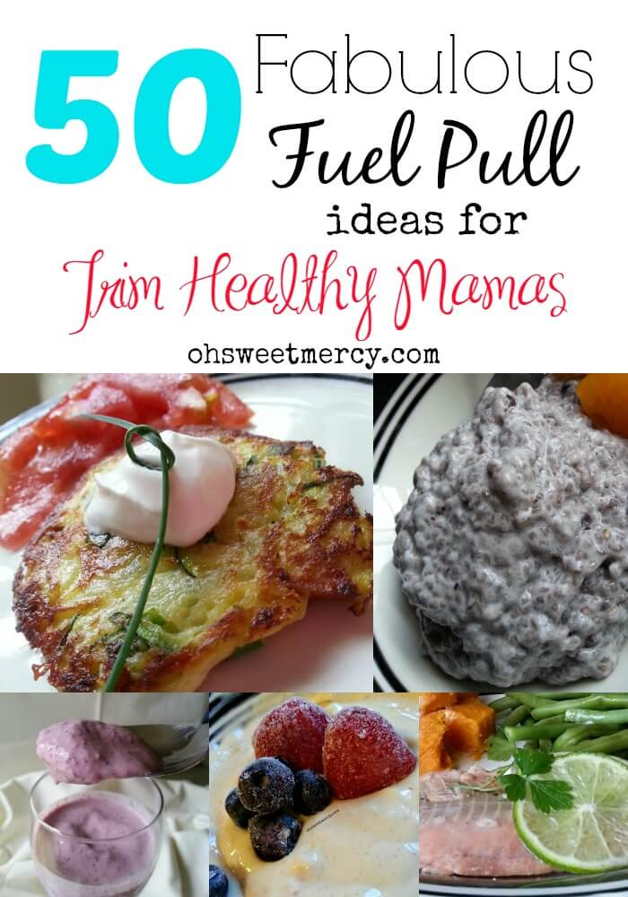50 Fabulous Fuel Pull Ideas for Trim Healthy Mamas #thm #fuelpull #recipes
