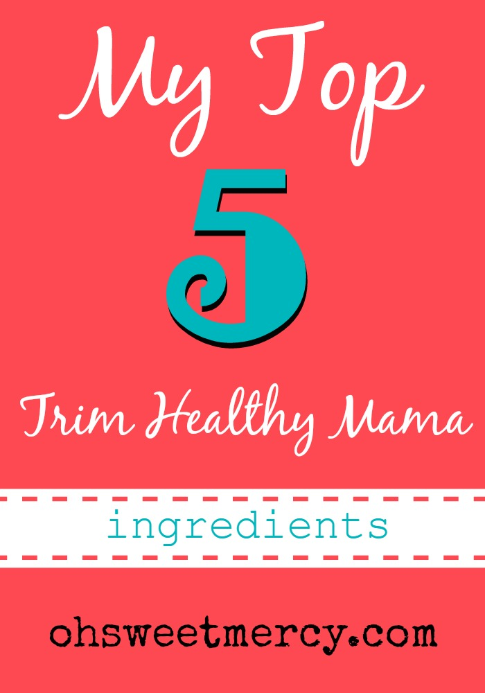 Top 5 Trim Healthy Mama Ingredients | Oh Sweet Mercy #thm #thrifty #ohsweetmercy