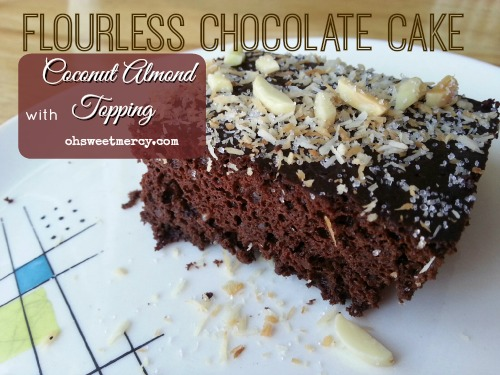 Flourless Chocolate Cake with Coconut Almond Topping | Oh Sweet Mercy #recipes #grainfree #sugarfree #THM #ohsweetmercy