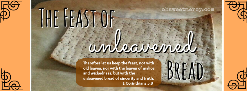 7 Lessons Christians Can Learn from Passover | Oh Sweet Mercy #biblicalfeasts #passover #unleavenedbread