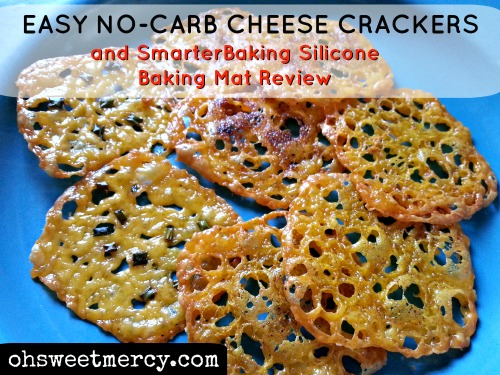 Easy No Carb Cheese Crackers and SmarterBaking Silicone Baking Mat Review | Oh Sweet Mercy #lowcarb #THM #SmarterBaking #reviews #ohsweetmercy