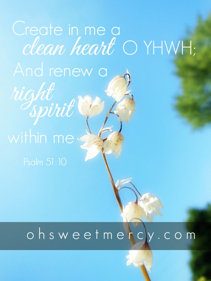 Create in Me a Clean Heart #ohsweetmercy