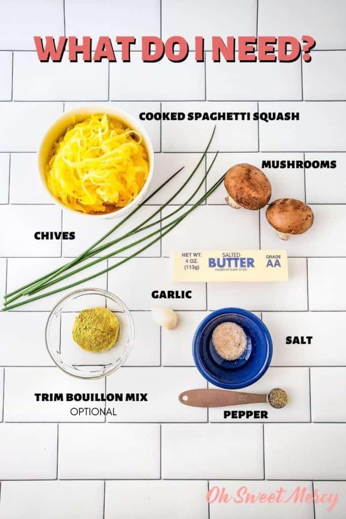 Recipe ingredients: cooked spaghetti squash, mushrooms, butter, garlic, salt, pepper, Trim Bouillon Mix (optional)