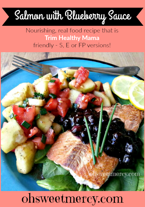 Salmon with Blueberry Sauce| Oh Sweet Mercy #recipes #nourishing #salmon #blueberries #thm #ohsweetmercy