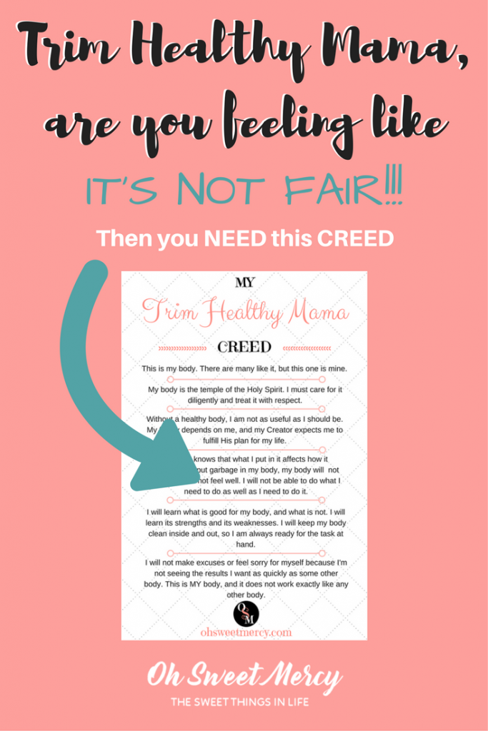 Trim Healthy Mama, are you feeling like it's not fair? Then you need this creed! Oh Sweet Mercy