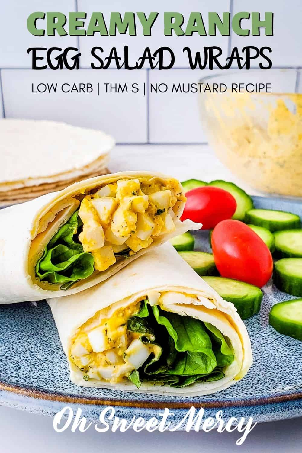 My Creamy Ranch Egg Salad Wraps make a perfect low carb lunch or snack. Super easy to make, this mayo-based egg salad has no mustard, just herbs and spices from your cupboard! THM S and keto friendly. #thm #eggsalad #wraps #lowcarb #eggrecipes @ohsweetmercy