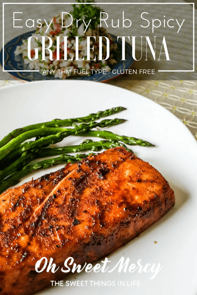 Easy Dry Rub Spicy Grilled Tuna - Oh Sweet Mercy