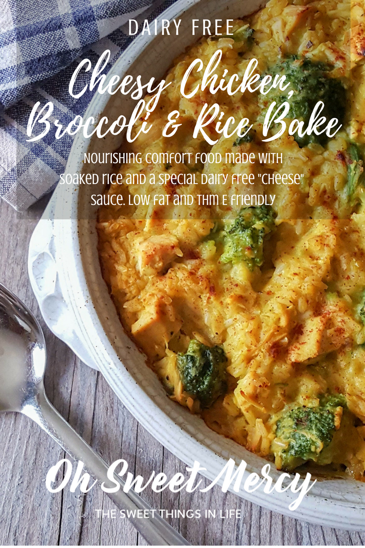 "Dairy Free Cheesy Chicken, Broccoli, and Rice Bake is nourishing comfort food! A THM E friendly recipe using soaked oats and a special dairy free ""cheesy"" sauce. #dairyfree #nourishing #chicken #thm #recipes #comfortfood"