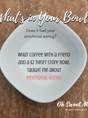What coffee with a friend and a $2 thrift store taught me about emotional eating. What's in YOUR bowl?