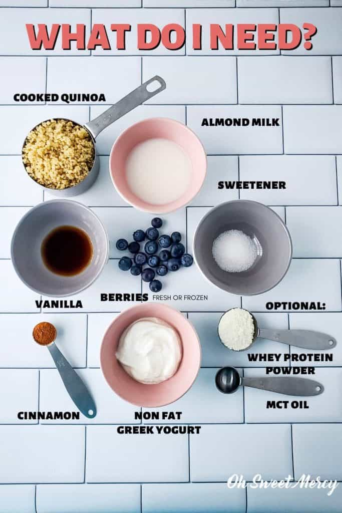 Creamy Berry and Quinoa Bowl ingredients: cooked quinoa, almond milk, non fat greek yogurt, cinnamon, sweetener, berries (fresh or frozen), optional whey protein powder and MCT oil