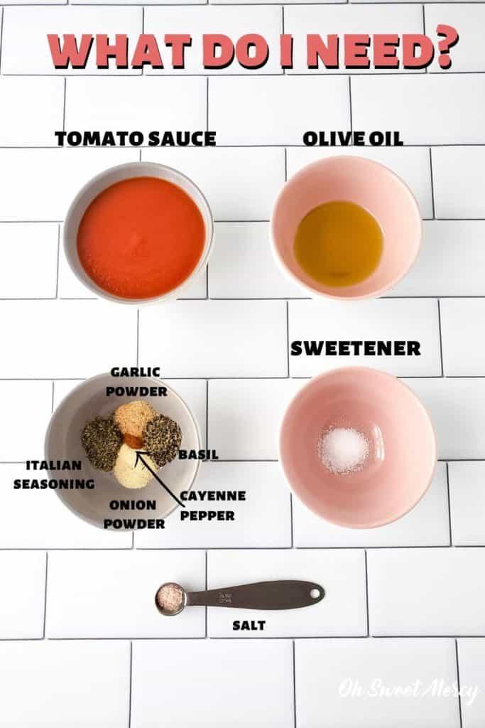 5 Minute Homemade Pizza Sauce ingredients: tomato sauce, olive oil, sweetener, garlic powder, onion powder, Italian seasoning, basil, cayenn pepper, salt.