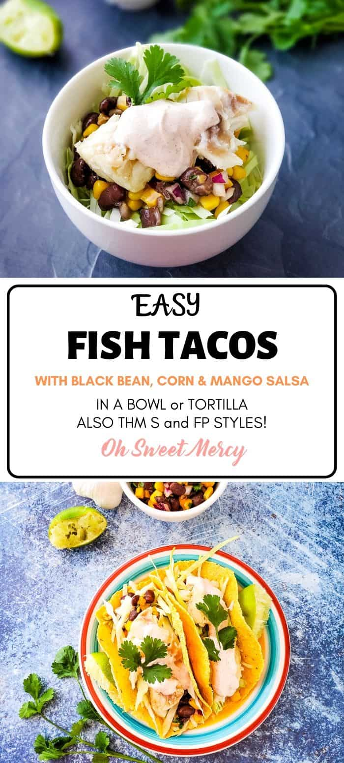 These easy fish tacos are so versatile, make them as written for a tasty low fat THM E meal. Just a few tweaks and you have either THM S or FP! Marinated lean, white fish, shredded cabbage, a low fat chili cream sauce, and black bean, corn, and mango salsa make E style fish tacos delish. #thm #lowfat #glutenfree #tacos #fish