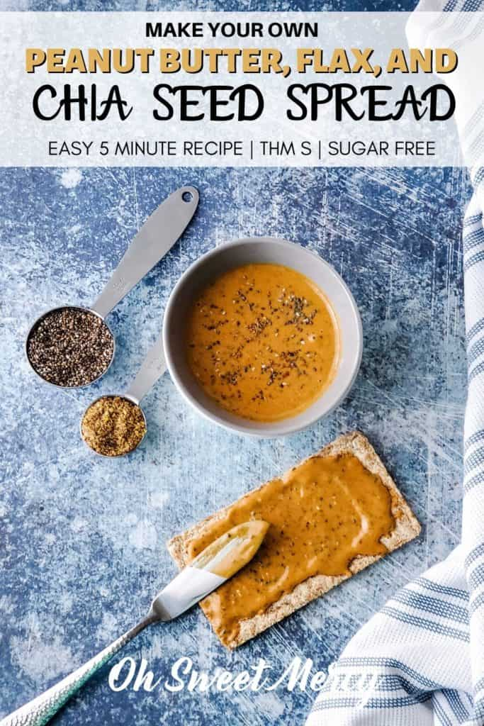Peanut butter flax and chia seed spread Pin