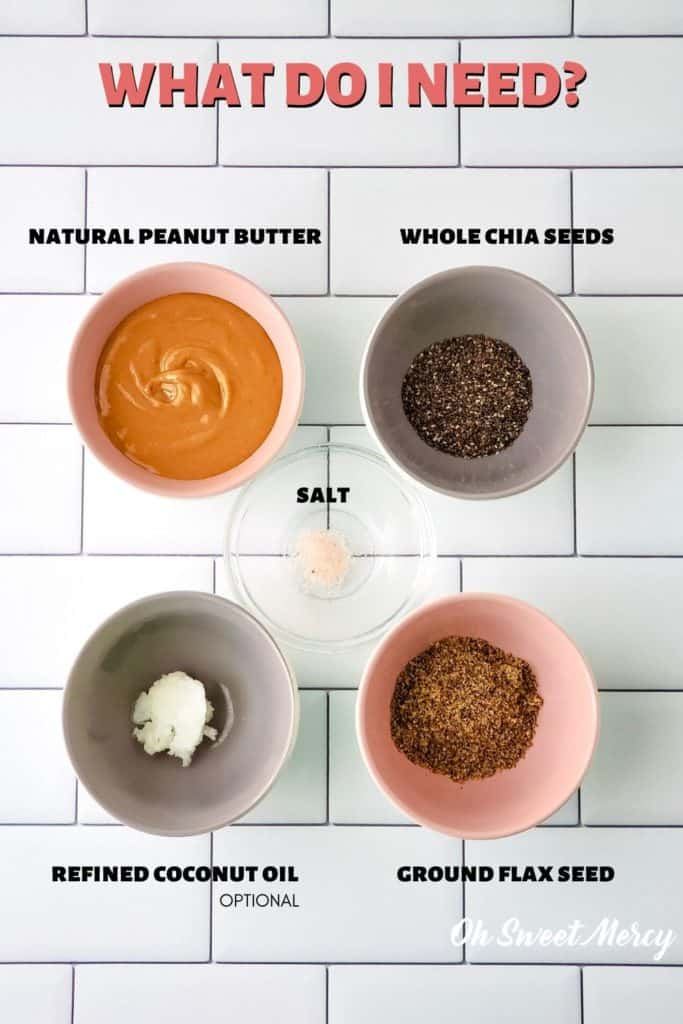 Ingredients for peanut butter with flax and chia seeds spread: natural peanut butter, whole chia seeds, ground flax seed, coconut oil, salt