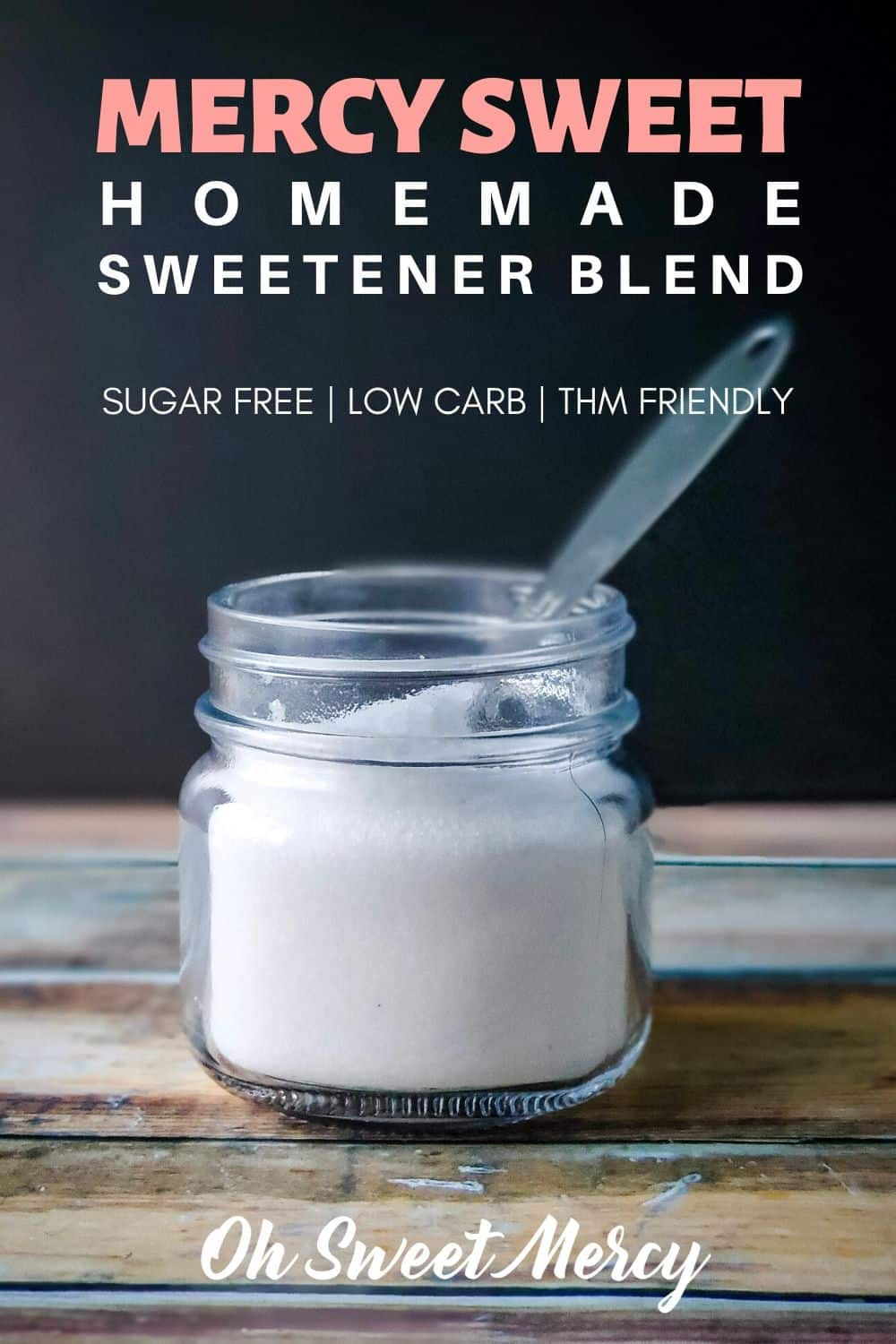 Did you run out of THM friendly sweetener? Give my Mercy Sweet sweetener blend a try! Super easy to make, economical, and perfect for your low carb and sugar free recipes. #lowcarb #sugarfree #keto #sweetenerblend #thm