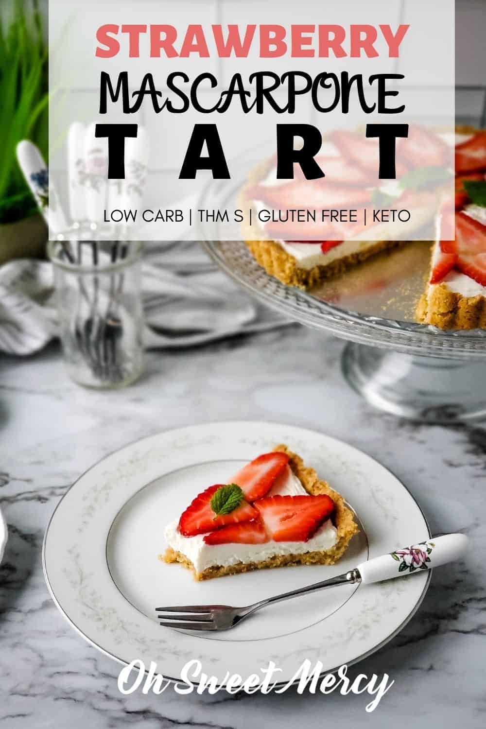 Make this easy, low carb, Strawberry Mascarpone Tart with those fresh, juicy, in-season strawberries! Perfect for summer desserts and totally THM and keto friendly. #thm #lowcarb #keto #sugarfree #glutenfree #easy #desserts #strawberries