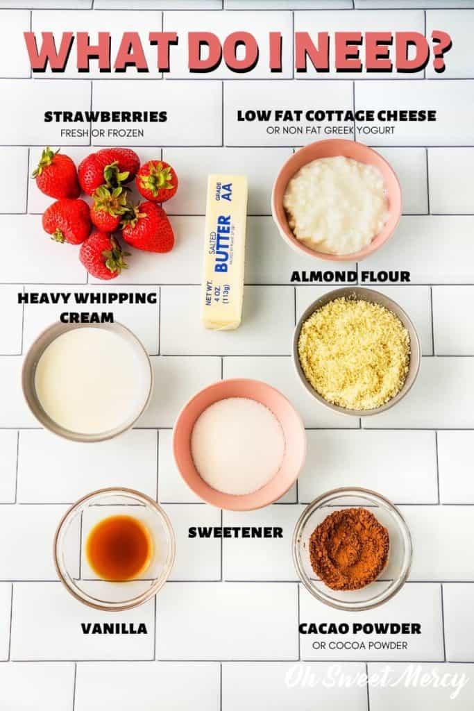 Ingredients needed for Strawberry Freezer Pie: strawberries, heavy whipping cream, vanilla, butter, sweetener, cottage cheeese or 0% Greek yogurt, almond flour, raw cacao powder or regular cocoa powder