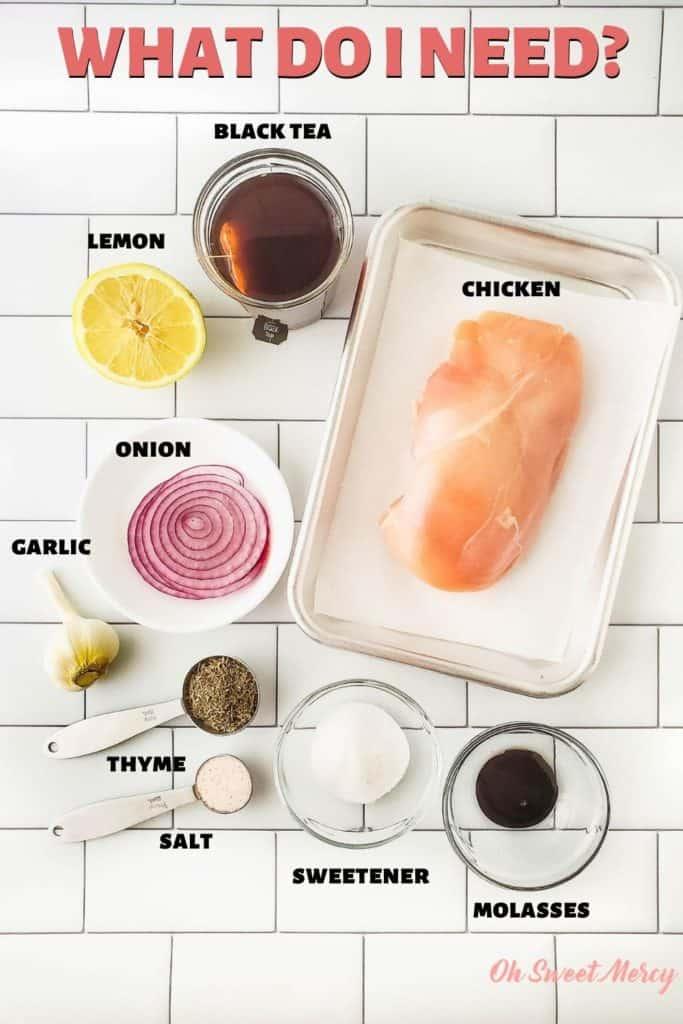 Sweet tea grilled chicken ingredients: black tea, chicken, molasses, sweetener, salt, thyme, garlic, onion, lemon