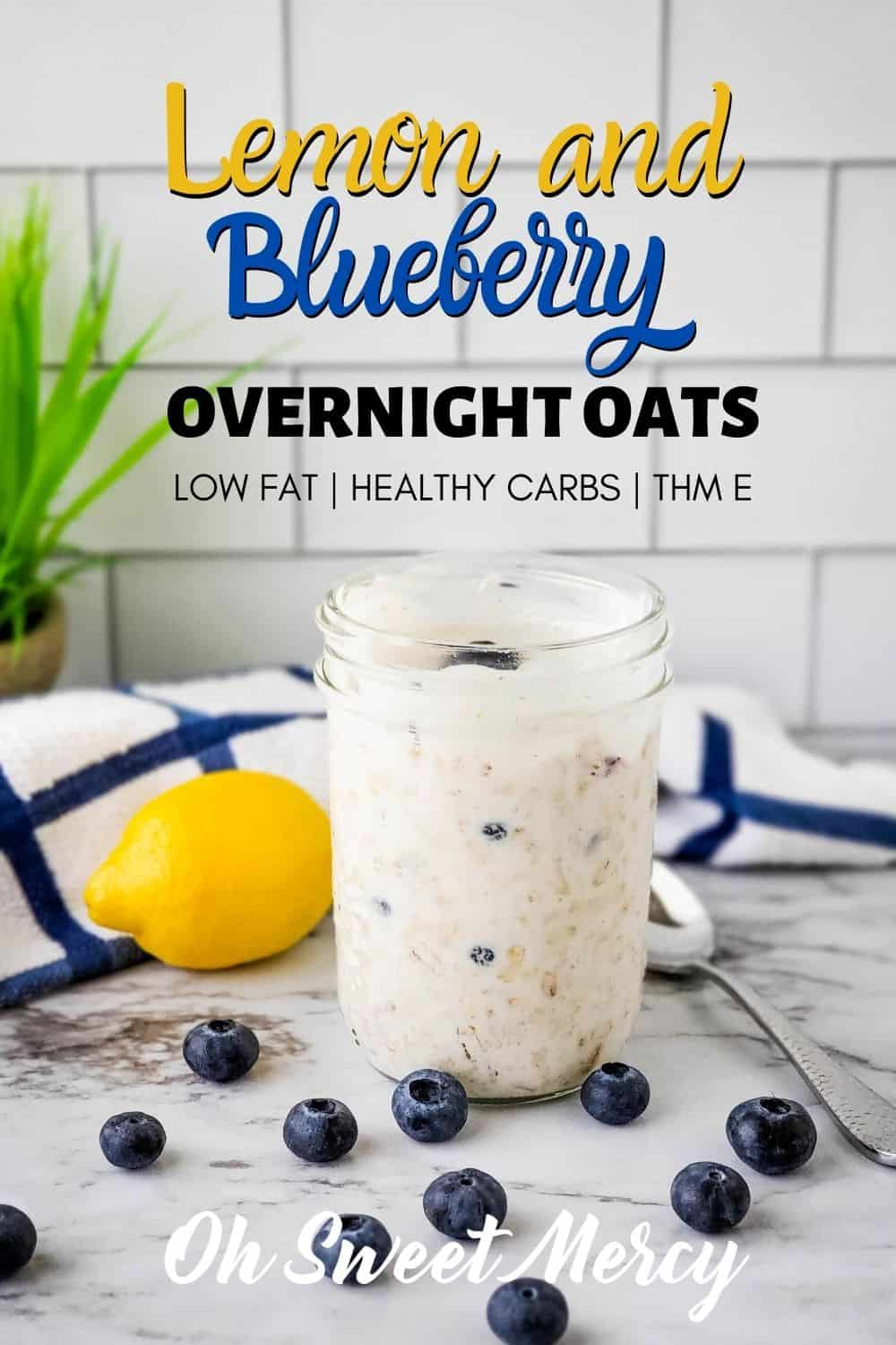 Bright, fresh, and summery these Lemon and Blueberry Overnight Oats make a refreshing cold breakfast or snack on hot summer days. Prep ahead to have them on hand! A low fat, healthy carb THM E recipe. #thm #lowfat #healthycarbs #overnightoats #masonjaroatmeal #overnightoatmeal @ohsweetmercy
