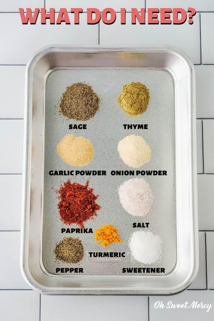 Bulk breakfast sausage seasoning ingredients: sage, thyme, garlic powder, onion powder, paprika, high mineral salt, black pepper, turmeric, sweetener