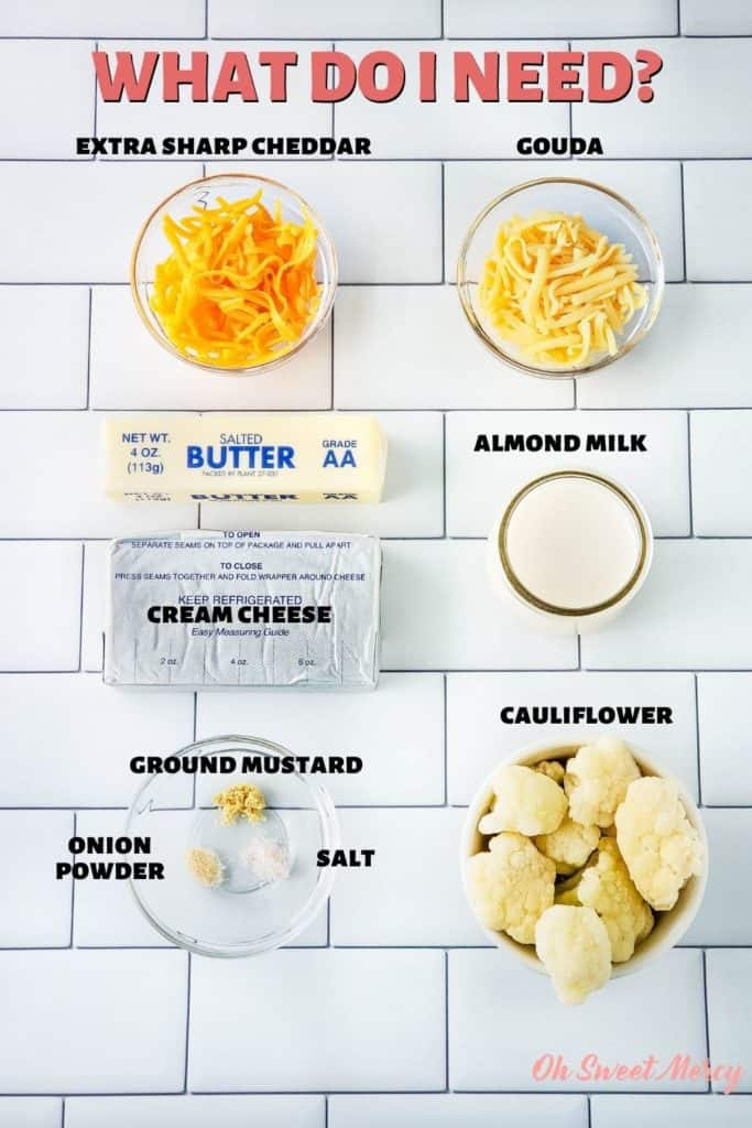 Easy Low Carb Cheesy Cauliflower ingredients: extra sharp cheddar, gouda, almond milk, cauliflower, salt, onion powder, ground mustard, cream cheese, butter