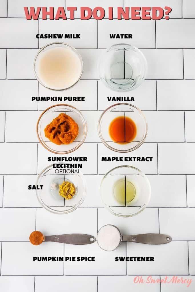 Pumpkin Spice Steamer Ingredients: cashew milk, water, pumpkin puree, vanilla, maple extract, salt, sunflower lecithin (optional), pumpkin pie spice, sweetener.