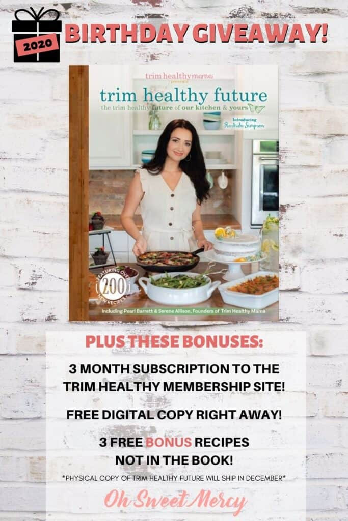 Graphic showing Trim Healthy Future cookbook cover, plus bonuses: free 3 month subscription to Trim Healthy Membership Site, Free digital copy right away (physical copy ships in December 2020), 3 bonus recipes not in the book.