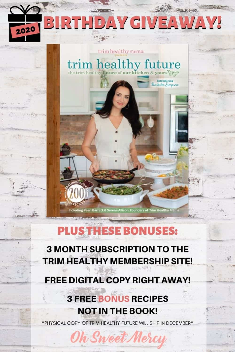 It's my birthday and I'm doing a Trim Healthy Future Giveaway! Win a copy of this new THM cookbook plus 3 terrific bonuses: Free 3 month subscription to Trim Healthy Membership Site, Free digital copy right away (physical copy ships in December 2020), 3 bonus recipes not in the book. Giveaway runs from 11-13-20 to 11-27-20, read post for details and to enter. #giveaway #giveaways #thm #thmgiveaway #trimhealthyfuture @ohsweetmercy