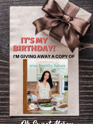 Graphic with wrapped: It's my birthday! I'm giving away a copy of Trim Healthy Future!