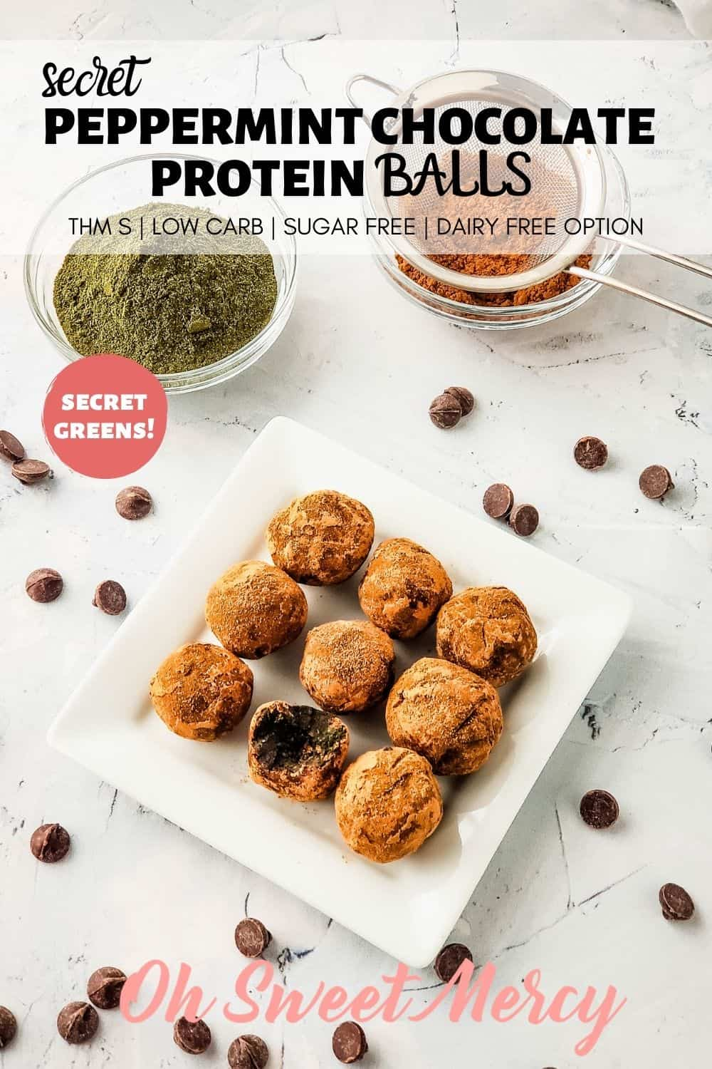 "What's the secret in my Secret Peppermint Chocolate Protein Balls? A deeply nourishing ""dynamic duo"" of greens! They're low carb, sugar free, and made with either THM Baking Blend or almond flour. Make them dairy free, too. Perfect for snacks and desserts with less than 1g carbs and 3g fat each. #thm #lowcarb #sugarfree #chocolate #proteinballs #dynamicduogreens #moringa #spirulina @ohsweetmercy"