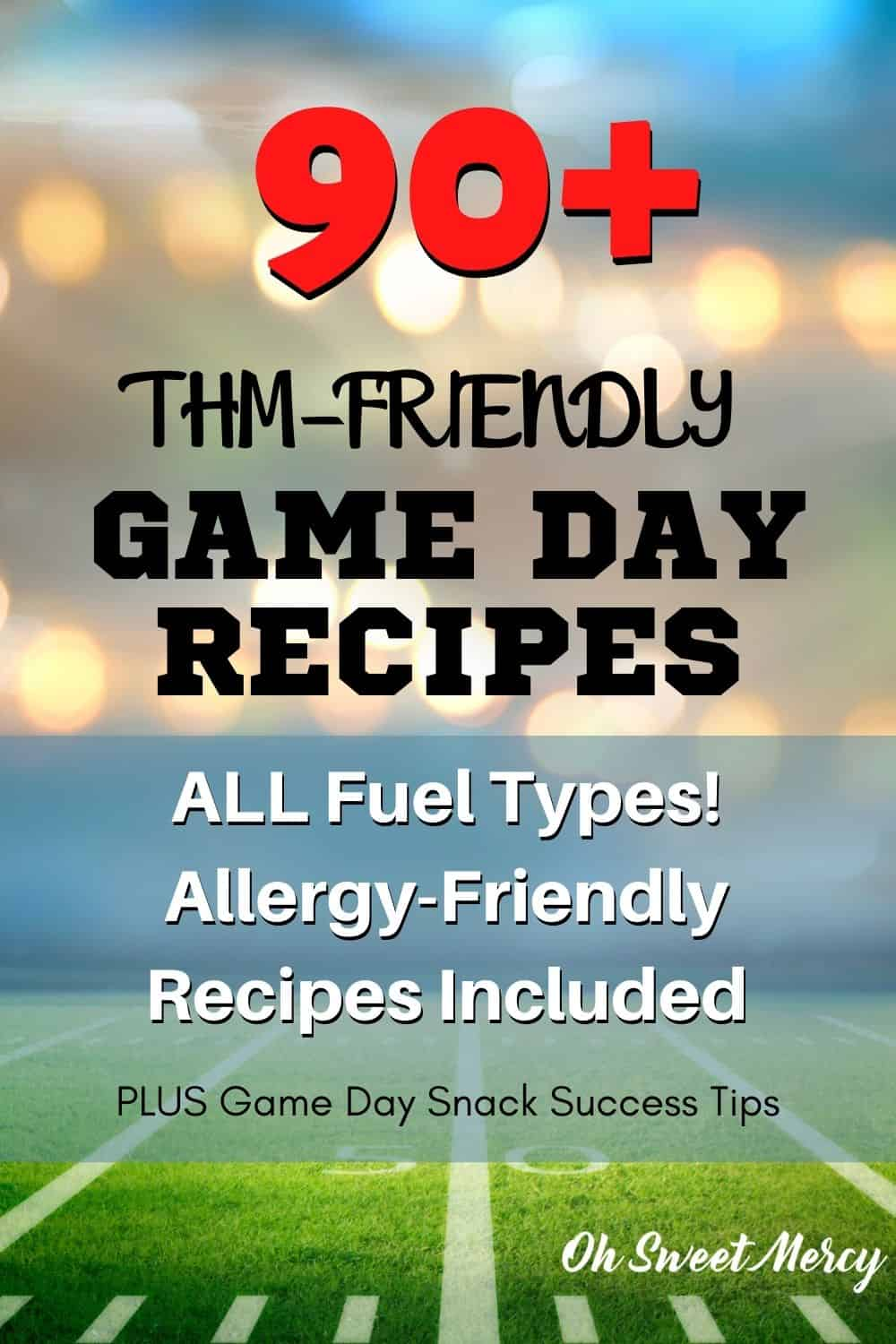 Does the Big Game cause you to fumble? Make a THM-centered game plan and own your snack game! 90+ THM Game Day Recipes for ALL fuel types, allergy friendly recipes included, PLUS tips for game day snack success. #thm #snacks #superbowlfood #gamedayrecipes #lowcarb #lowfat @ohsweetmercy