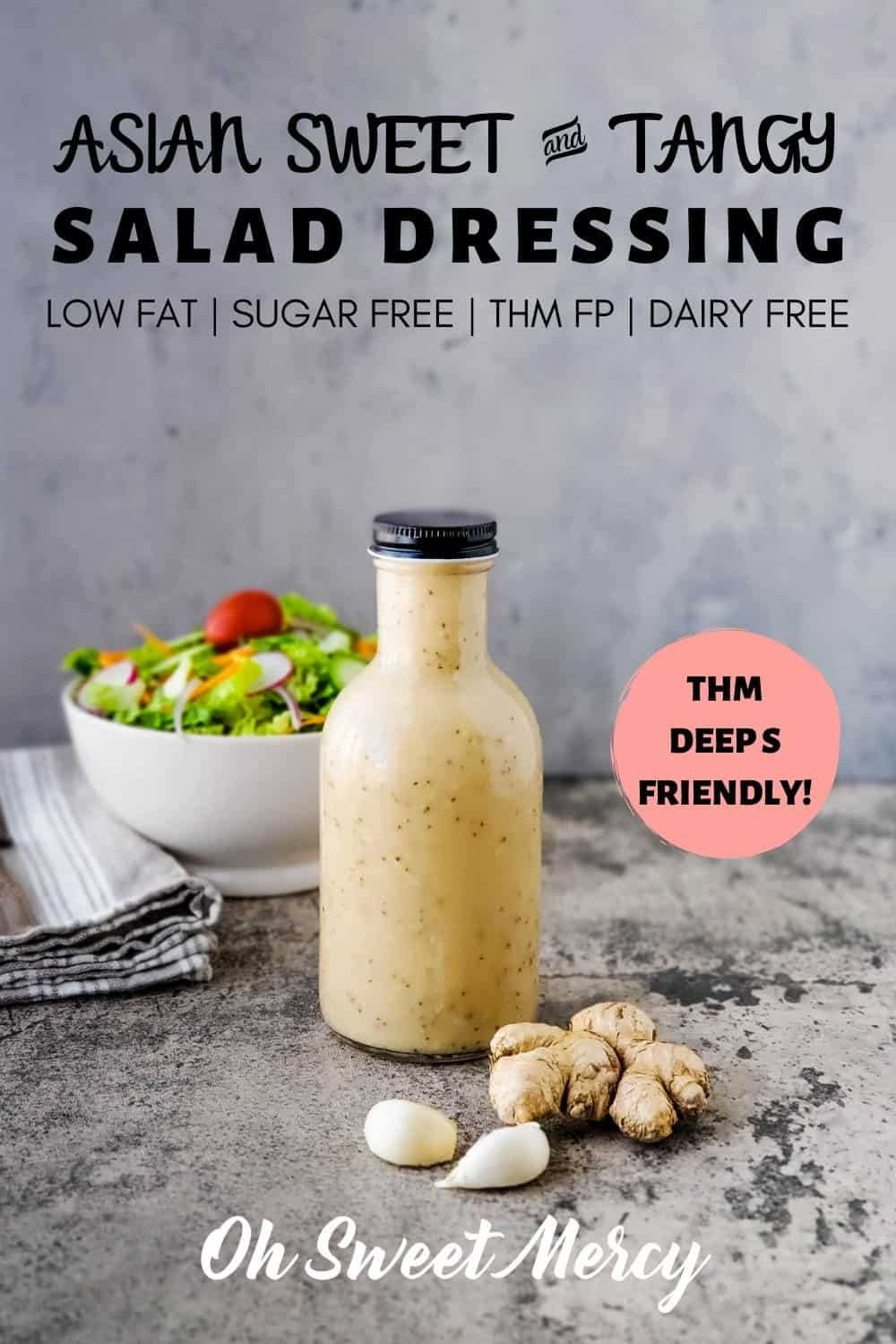 My Asian Sweet and Tangy Salad Dressing is low fat but packs a flavor punch! It's a THM FP and also Deep S friendly! Dairy and egg free. Delicious as a low fat dressing for all kinds of salads as well as a marinade. #thm #saladdressings #lowfat #lowcarb #sugarfree #vegan #dairyfree #eggfree @ohsweetmercy