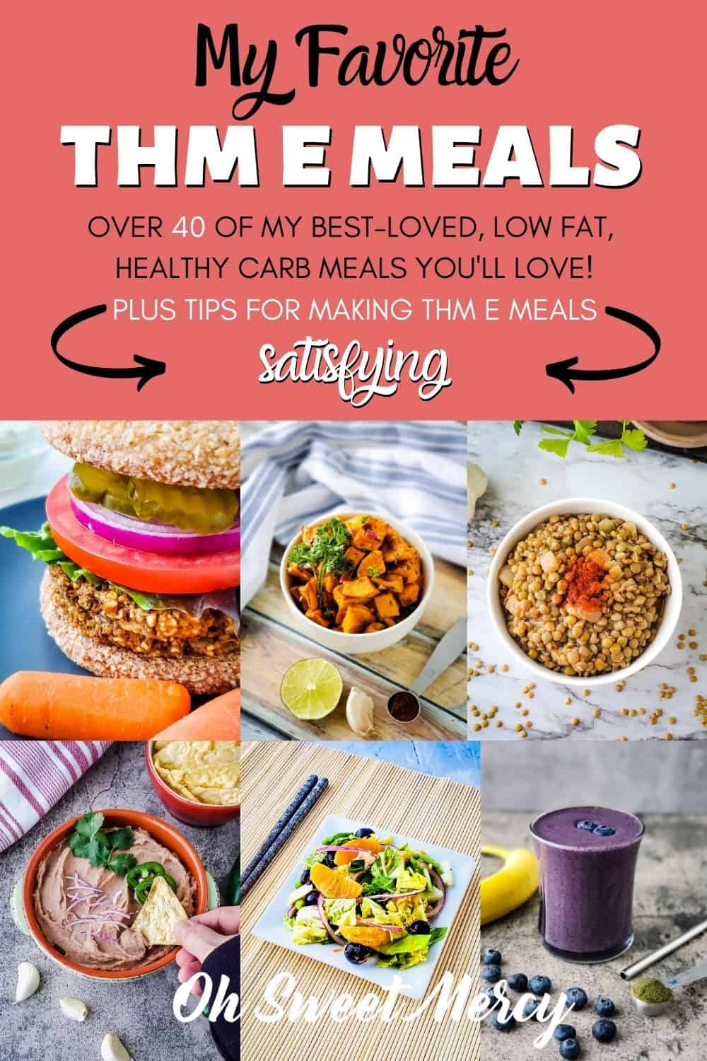 Struggling with THM E meals? I used to but now I love them! Check out my favorite THM E meals (over 40 recipes) plus get tips for making E meals more satisfying. #thm #thme #lowfat #healthycarbs #thmrecipes @ohsweetmercy