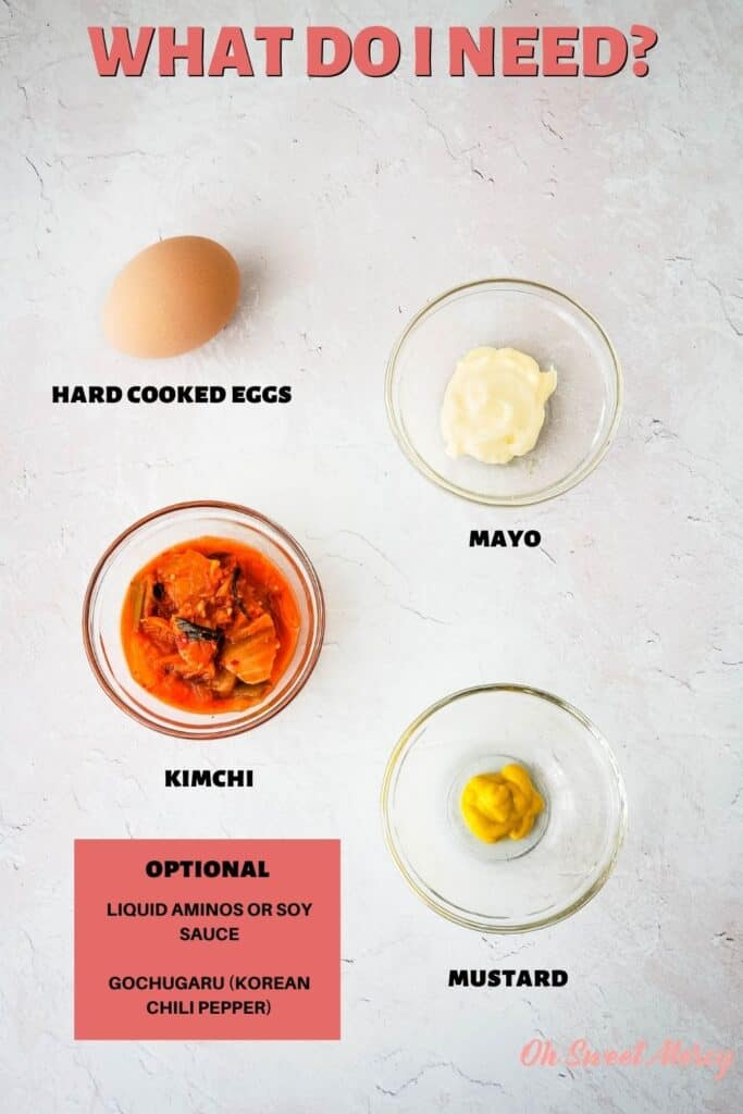 Ingredients for Kimchi Deviled Eggs: hard cooked eggs, kimchi, mayo, mustard, optional (but recommended) liquid aminos (or soy sauce), gochugaru (Korean chili pepper)