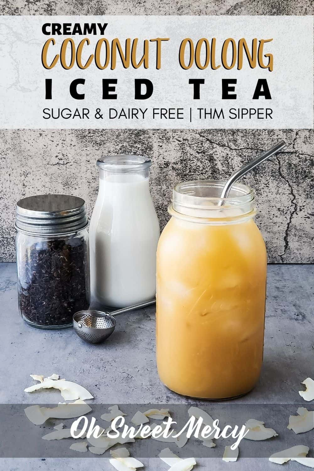Change up your summer sippers with my Creamy Coconut Oolong Iced Tea! Fat burning oolong gets tropical lift with a bit of coconut flavor. Dairy and sugar free, too. #thmsippers #thm #sugarfree #dairyfree #lowcarb #lowfat @ohsweetmercy