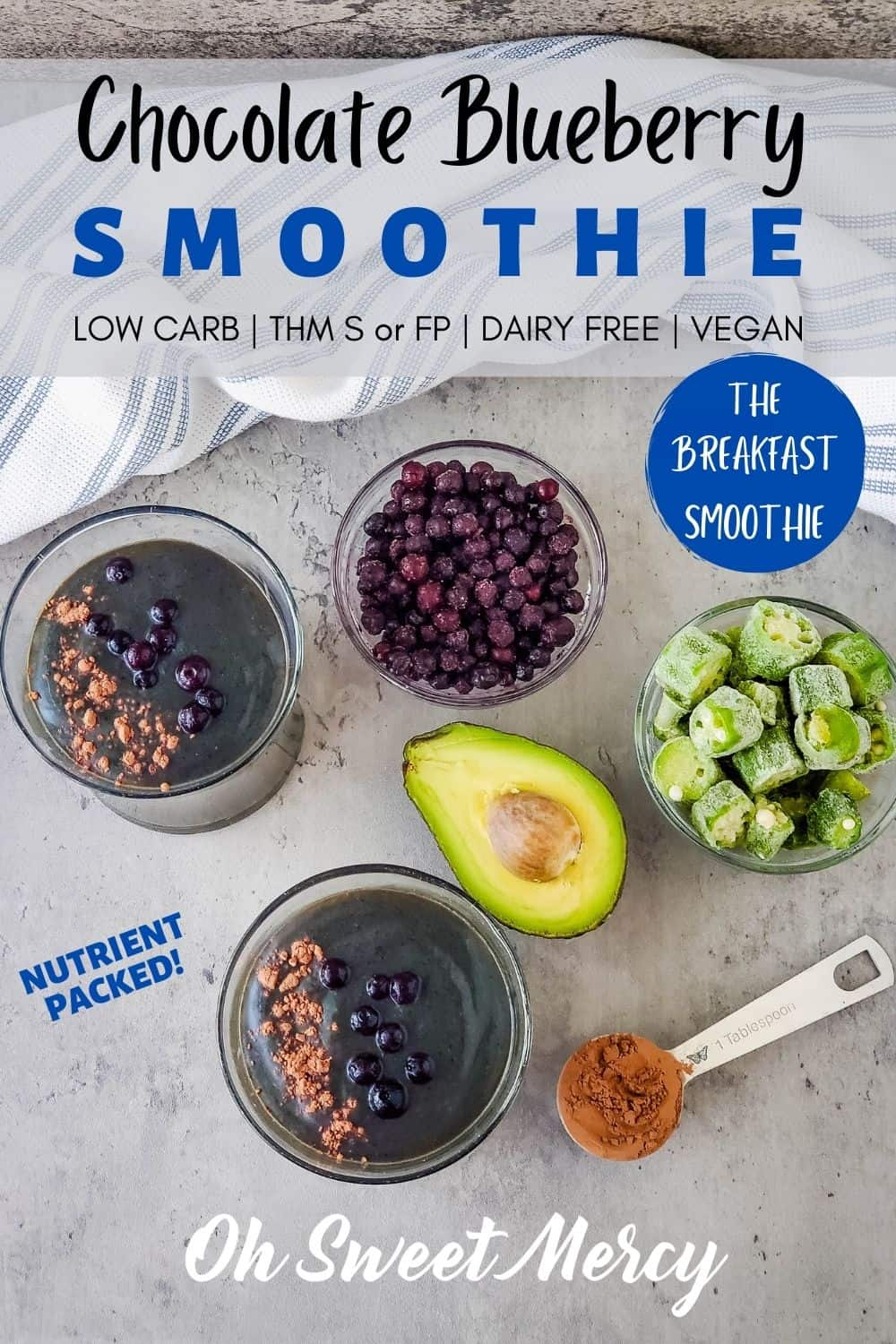 Start your day with a nutrient-packed smoothie that's totally THM friendly! Make it an S or FP, even an E with just a few tweaks. Featuring okra, blueberries, and cacao powder this filling chocolate blueberry smoothie nourishes your body and fuels your body well. #smoothies #thm #lowcarb #sugarfree #dairyfree #vegan @ohsweetmercy